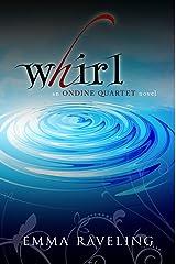 Whirl (Ondine Quartet Book 1) Kindle Edition