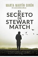 El secreto de Stewart Match: La novela negra que te arrojará a una realidad escalofriante Versión Kindle