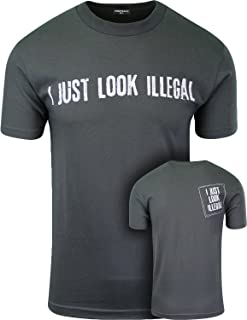 ShirtBANC I Just Look Illegal Mexican Funny Shirt