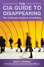 The CIA Insider's Guide to Disappearing and Living Off the Grid: The Ultimate Guide to Invisibility (English Edition)