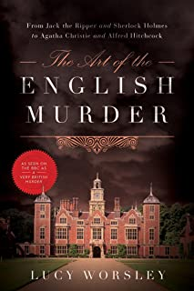 The Art of the English Murder – From Jack the Ripper and Sherlock Holmes to Agatha Christie and Alfred Hitchcock