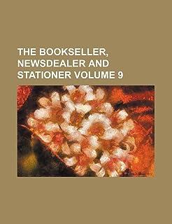 The Bookseller, Newsdealer and Stationer Volume 9