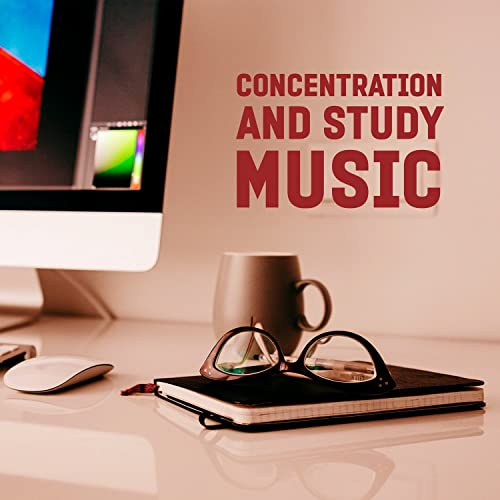 Concentration and Study Music - Calm Sounds for Better Focus