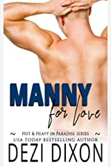 Manny for Love (Hot & Heavy In Paradise Book 2) Kindle Edition