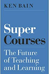 Super Courses: The Future of Teaching and Learning (Skills for Scholars) Kindle Edition