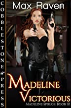 Madeline Victorious (Madeline Spruce Book 10)