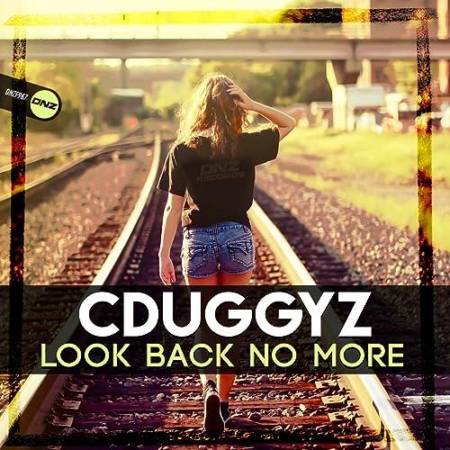 CDuggyz - Look Back No More
