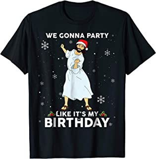 We Gonna Party Like it's My Birthday Jesus Dancing Shirt