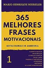 365 melhores frases motivacionais - Gotas diárias de Sabedoria - Vol. 1: Para profissionais e amam compartilhar inspiração e motivação eBook Kindle