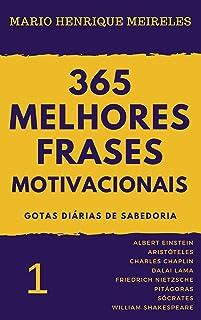 365 melhores frases motivacionais - Gotas diárias de Sabedoria - Vol. 1: Para profissionais e amam compartilhar inspiração...