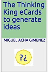 The Thinking King eCards to generate ideas Kindle Edition