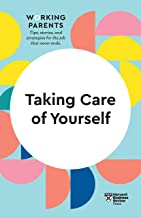 Taking Care of Yourself (HBR Working Parents Series)