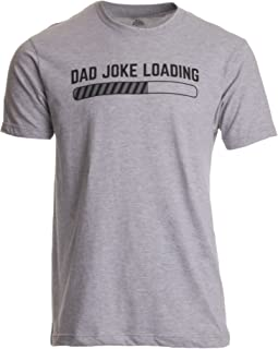 038f72cd1 Dad Joke Loading | Funny Father Grandpa Daddy Father's Day Bad Pun Humor T- Shirt
