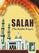 Salah: The Muslim Prayer