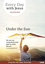 Every Day With Jesus July-August 2019: Under the Sun