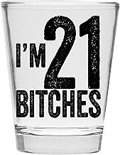 I'm 21 Bitches Shot Glass - 21st Birthday Gift - Celebrate Turning Twenty One
