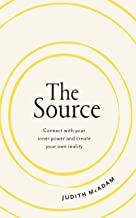 The Source: Connect with your inner power and create your own reality