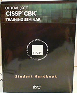The Official (ISC)2 CISSP CBK Training Seminar Student Handbook