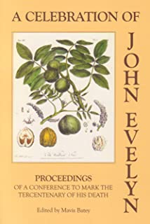 A Celebration of John Evelyn: Proceedings of a Conference to Mark the Tercentenary of His Death