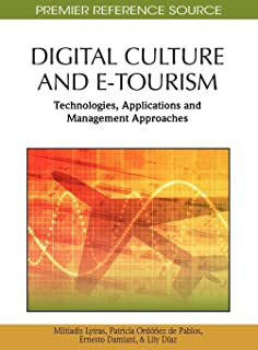 Digital Culture And E-Tourism: Technologies, Applications and Management Approaches