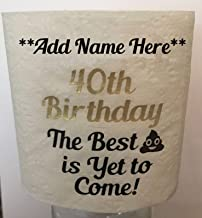 ADD A Name! BG Boutique Funny Personalized 40th Birthday The Best Krap is Yet to Come Gag Gift Toilet Paper Poop Emoji