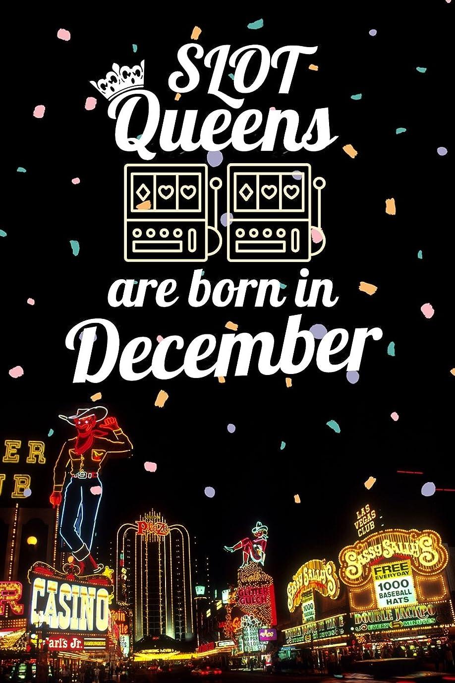 是正する鋸歯状必要とするSlot Queens are Born in December: 6x9 Journal, Casino Slot Machine Birthday Month Notebook, Lined Paper - 100 Pages, Gambling Las Vegas Souvenir