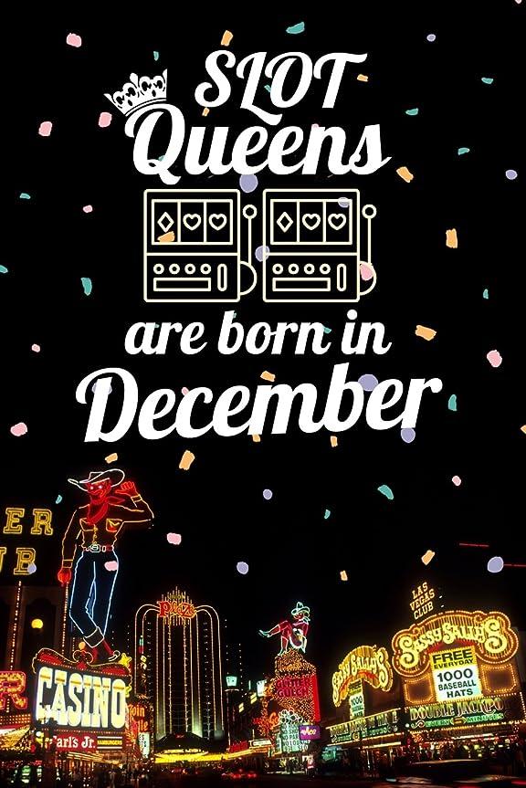 道に迷いましたテスピアンイタリックSlot Queens are Born in December: 6x9 Journal, Casino Slot Machine Birthday Month Notebook, Lined Paper - 100 Pages, Gambling Las Vegas Souvenir