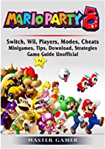Super Mario Party 8, Switch, Wii, Players, Modes, Cheats, Minigames, Tips, Download, Strategies, Game Guide Unofficial