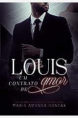 LOUIS : UM CONTRATO DE AMOR eBook Kindle