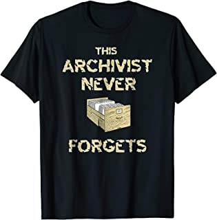 Funny Archivist T-Shirt This Archivist Never Forgets Gift