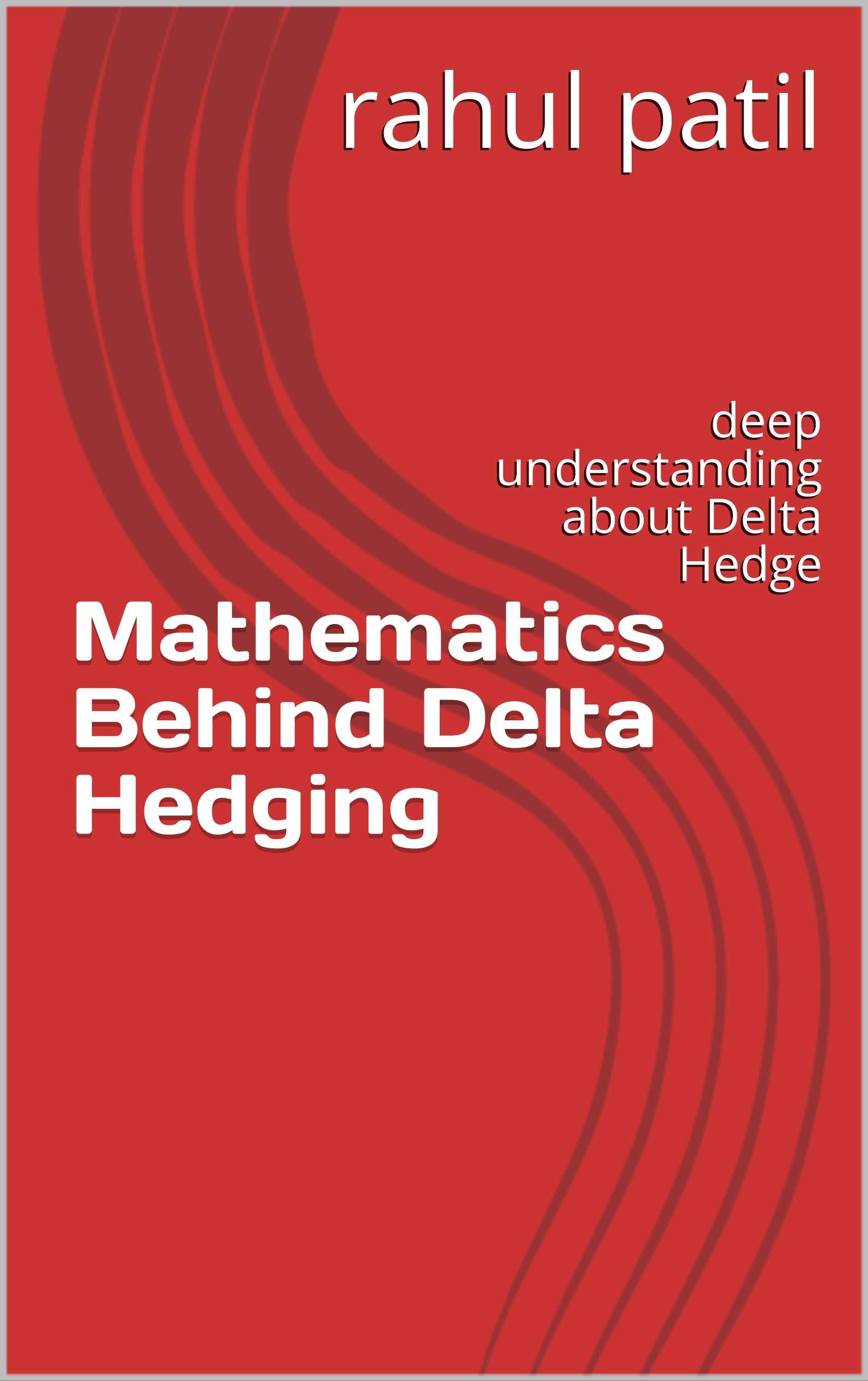 Mathematics Behind Delta Hedging : deep understanding about Delta Hedge