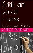 Kritik an David Hume: Gnostisismus als Logik der Philosophie (German Edition)