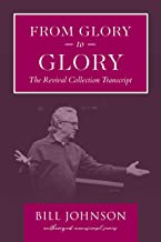 From Glory to Glory: The Revival Collection Transcript