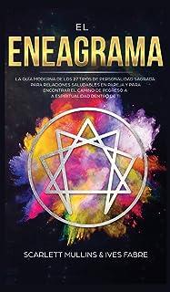 El Eneagrama: La Guía Moderna de los 27 Tipos de Personalidad Sagrada: Para Relaciones Saludables en Pareja y Para Encontr...