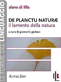 Il lamento della natura. De planctu naturae (Le forme del linguaggio) (Italian Edition)