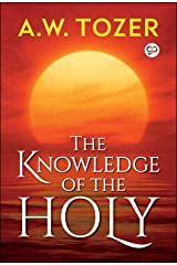 The Knowledge of the Holy: The Attributes of God (AW Tozer Series Book 2) Kindle Edition