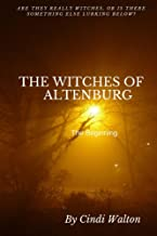 The Witches of Altenburg: The Beginning (English Edition)