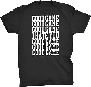 Good Game, I Hate You Shirt - Funny Soccer Basketball Football Baseball T-Shirt
