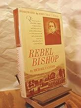 Rebel Bishop: The Life and Era of Augustin Verot (Florida's Civil War Prelate)