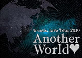 """w-inds. Live Tour 2010 """"Another World"""" [DVD]"""