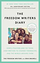 The Freedom Writers Diary (20th Anniversary Edition): How a Teacher and 150 Teens Used Writing to Change Themselves and th...