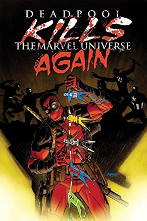 Deadpool Kills the Marvel Universe Again