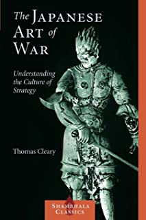 The Japanese Art of War: Understanding the Culture of Strategy (Shambhala Classics)