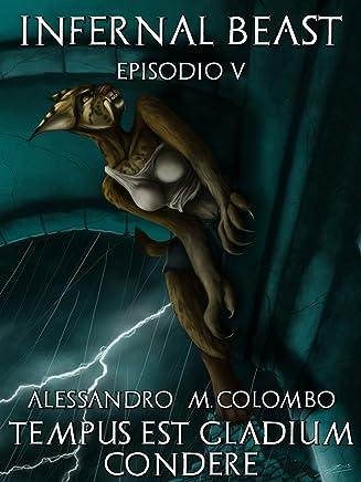 Tempus Est Gladium Condere (Infernal Beast Vol. 5)