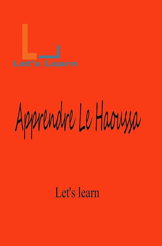 資本パターン昨日Let's Learn - Apprendre Le Haoussa (French Edition)