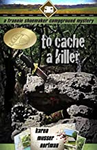 To Cache a Killer (The Frannie Shoemaker Campground Mysteries Book 5)