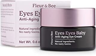 Natural Eye Cream Moisturizer – Dermatologist Tested, Anti Aging, Hydrating, Firming for Dark Circles and Wrinkles - Vegan Skin Care with Organic Ingredients | Eyes Eyes Baby by Fleur & Bee - 0.6 oz
