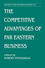 The Competitive Advantages of Far Eastern Business (Cass Series on Soviet Military Theory and Practice Book 1) (English Edition)