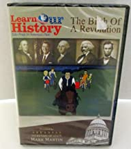 Learn Our History: The Birth of a Revolution
