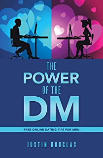 The Power of the Dm: Free Online Dating Tips for Men (English Edition)